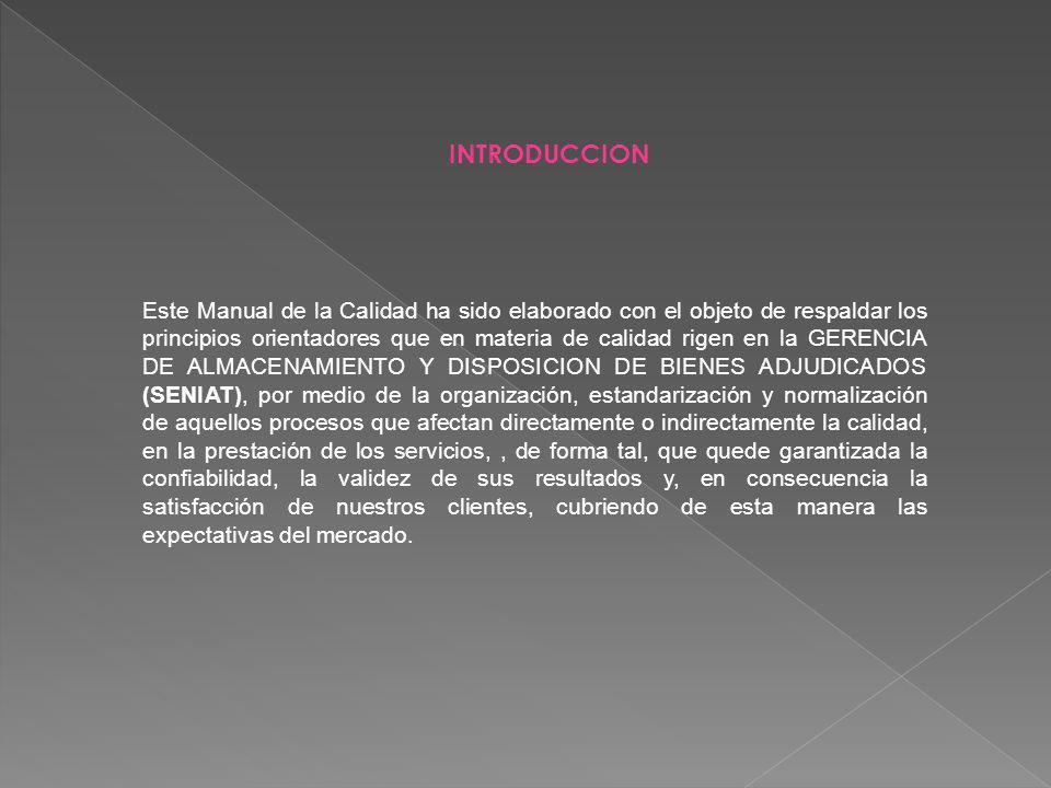 Este Manual de la Calidad ha sido elaborado con el objeto de respaldar los principios orientadores que en materia de calidad rigen en la GERENCIA DE A