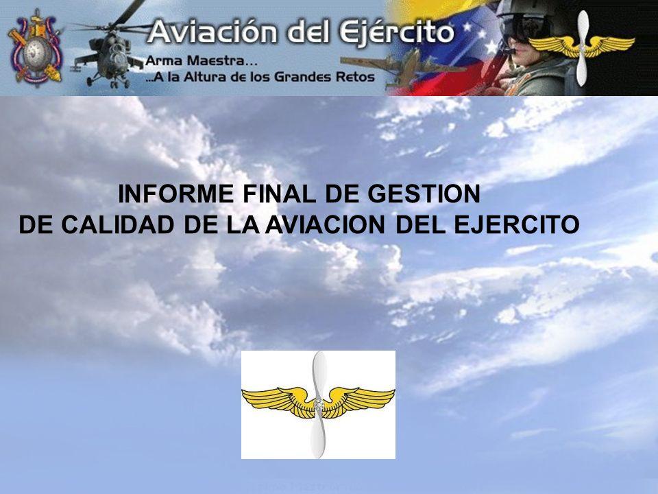 INFORME FINAL DE GESTION DE CALIDAD DE LA AVIACION DEL EJERCITO