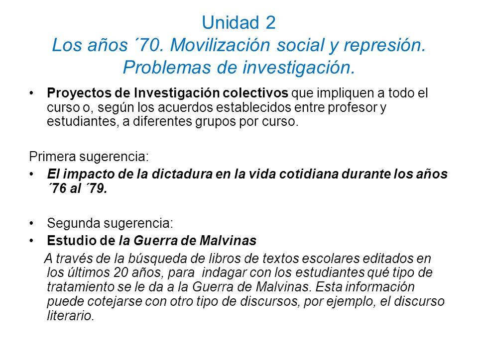Unidad 2 Los años ´70. Movilización social y represión. Problemas de investigación. Proyectos de Investigación colectivos que impliquen a todo el curs