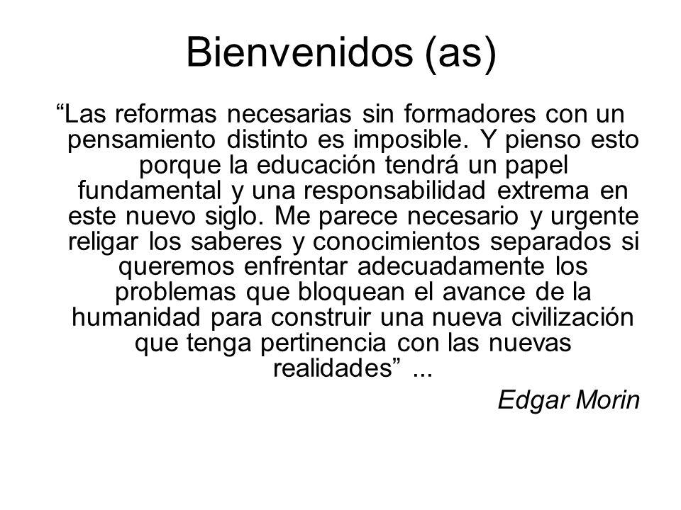 Bienvenidos (as) Las reformas necesarias sin formadores con un pensamiento distinto es imposible. Y pienso esto porque la educación tendrá un papel fu