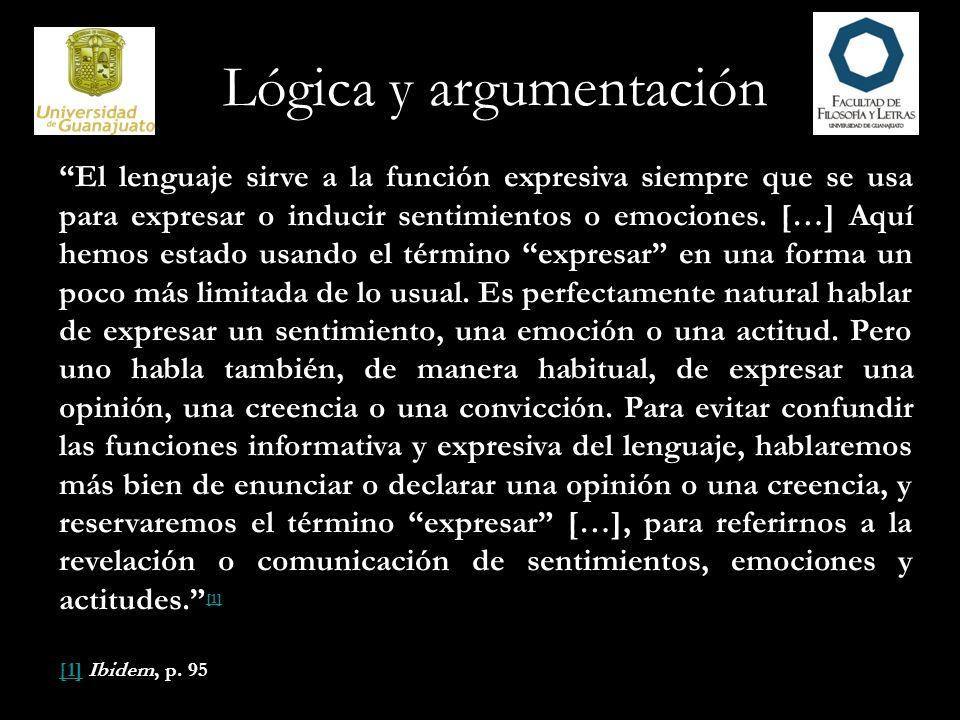 Lógica y argumentación La expresión se puede analizar en dos componentes.