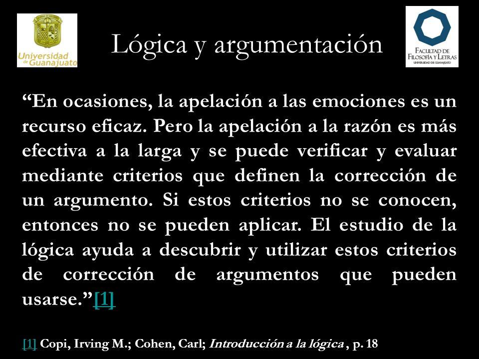 Lógica y argumentación El lógico, empero, está interesado esencialmente en la corrección del proceso completo de razonamiento.