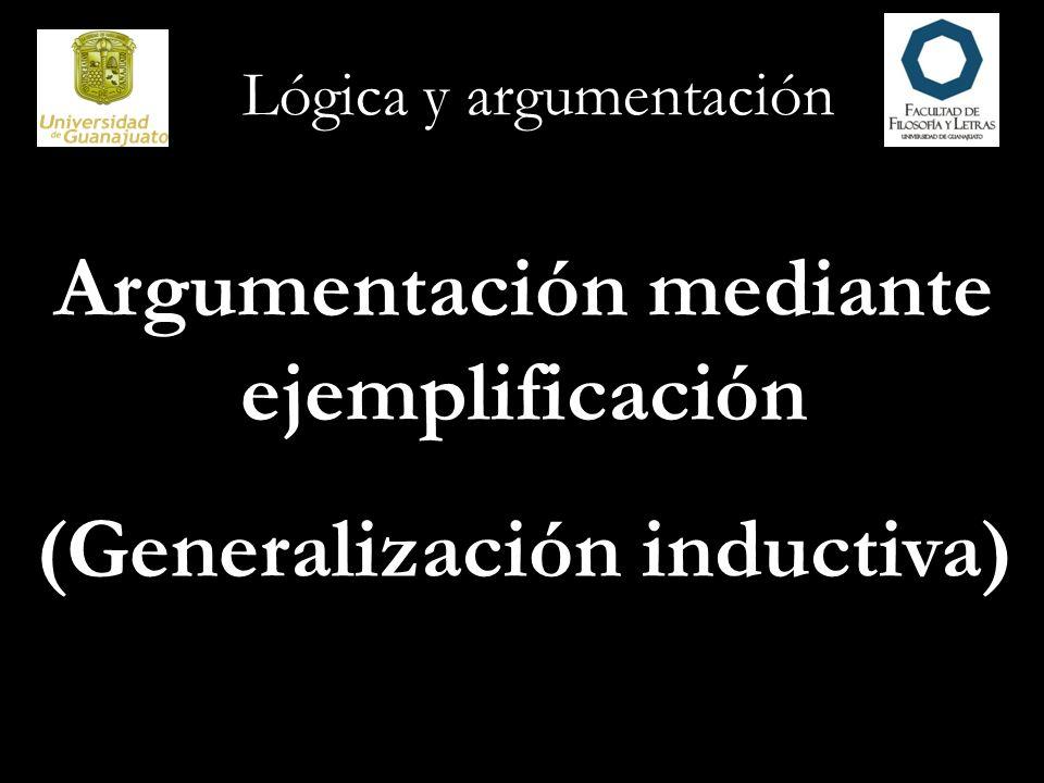 Lógica y argumentación Los argumentos mediante ejemplos ofrecen uno o más ejemplos específicos en apoyo de una generalización.