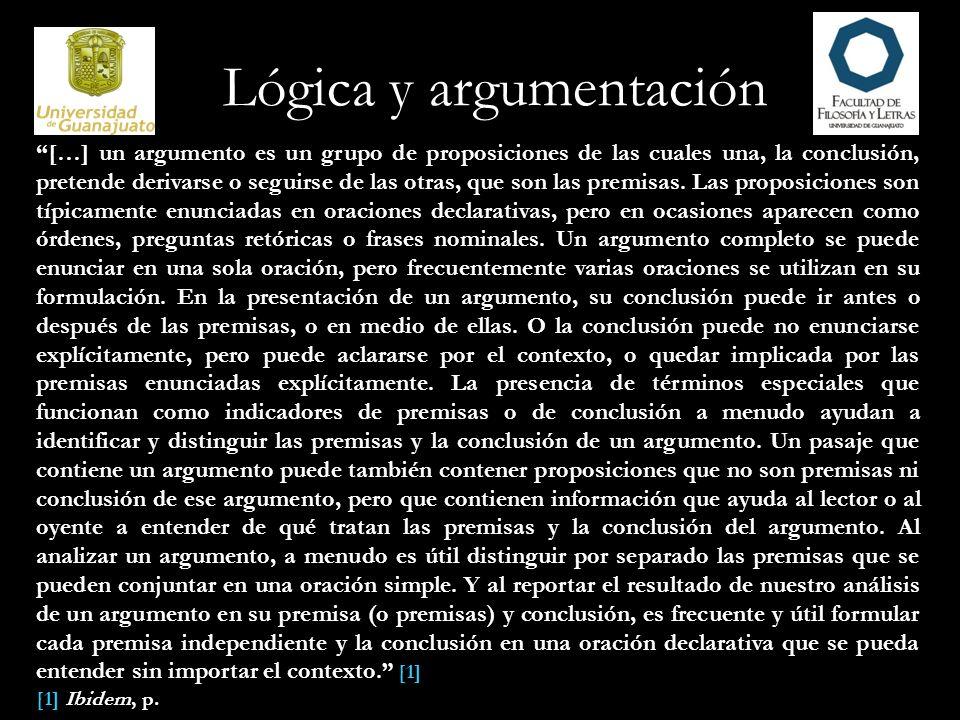 Lógica y argumentación Una proposición por sí misma no es un argumento.