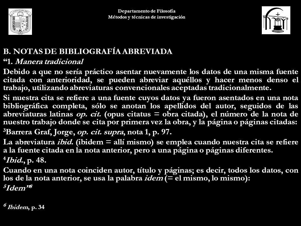 Departamento de Filosofía Métodos y técnicas de investigación B. NOTAS DE BIBLIOGRAFÍA ABREVIADA 1. Manera tradicional Debido a que no sería práctico