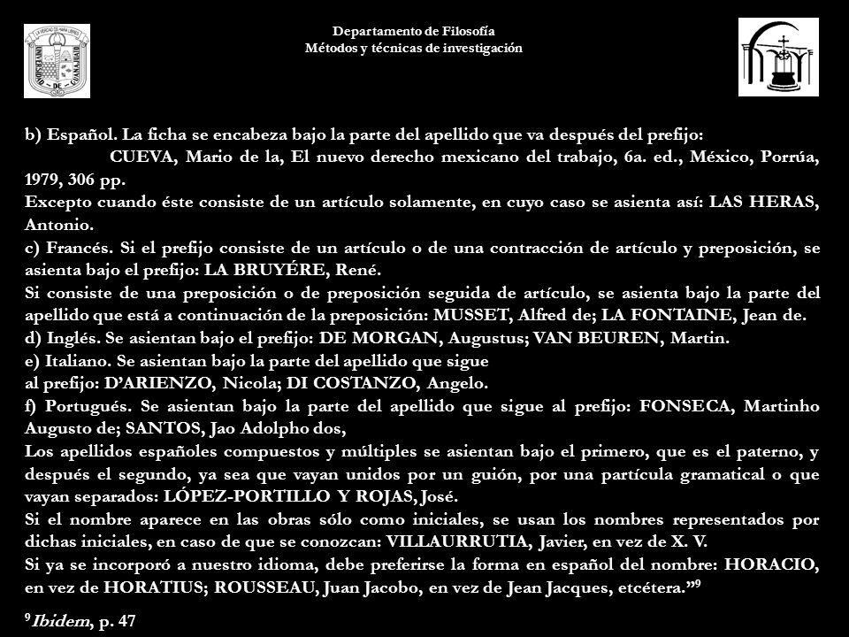 Departamento de Filosofía Métodos y técnicas de investigación b) Español. La ficha se encabeza bajo la parte del apellido que va después del prefijo: