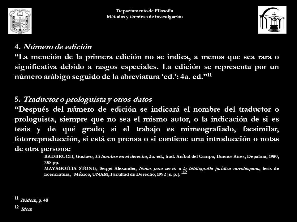 Departamento de Filosofía Métodos y técnicas de investigación 4. Número de edición La mención de la primera edición no se indica, a menos que sea rara