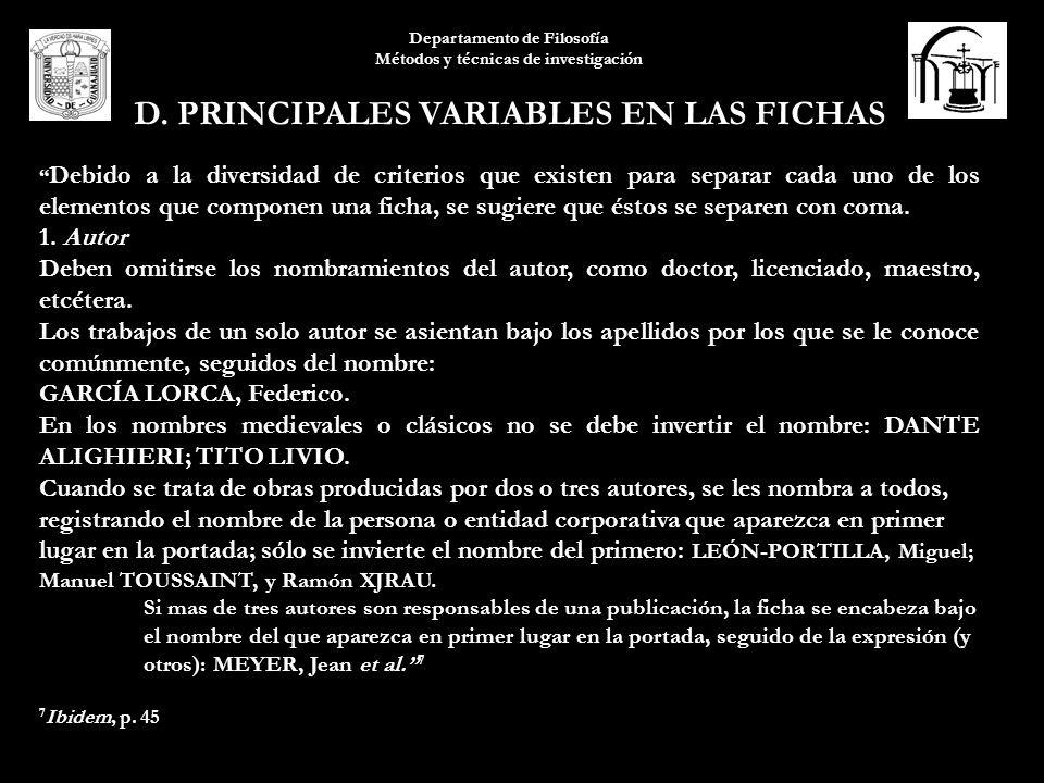 Departamento de Filosofía Métodos y técnicas de investigación D. PRINCIPALES VARIABLES EN LAS FICHAS Debido a la diversidad de criterios que existen p