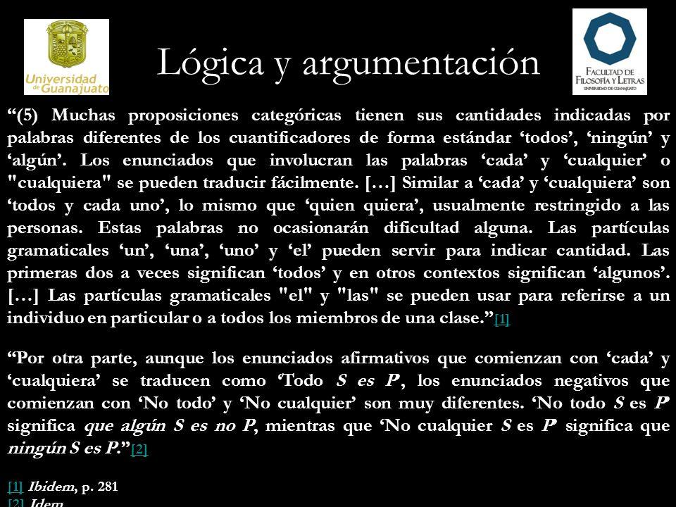 Lógica y argumentación (5) Muchas proposiciones categóricas tienen sus cantidades indicadas por palabras diferentes de los cuantificadores de forma es