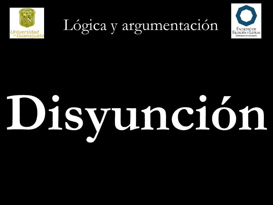 Lógica y argumentación Disyunción