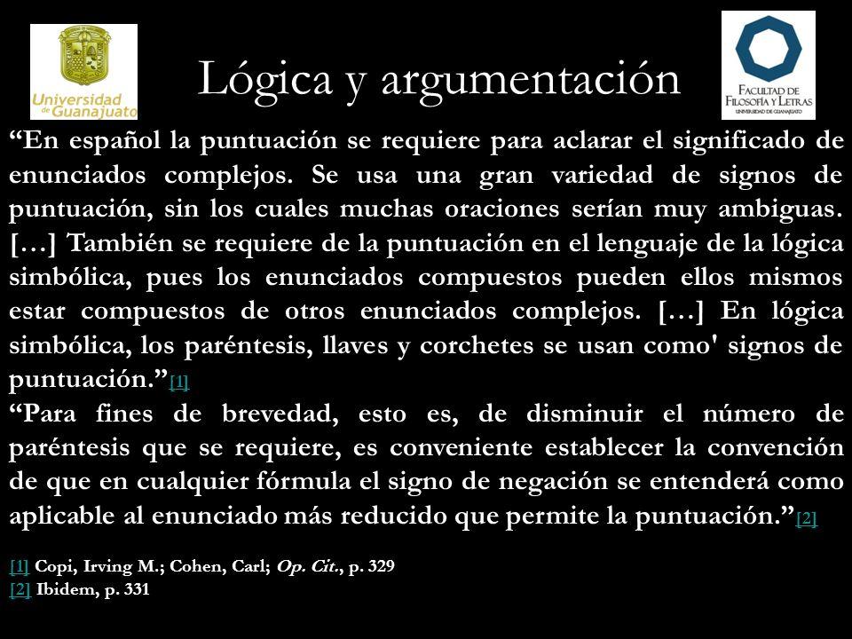 Lógica y argumentación En español la puntuación se requiere para aclarar el significado de enunciados complejos. Se usa una gran variedad de signos de