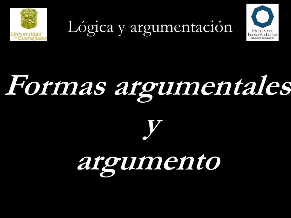Lógica y argumentación Formas argumentales y argumento