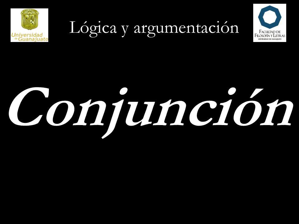 Lógica y argumentación Conjunción