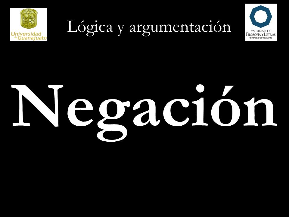 Lógica y argumentación Negación