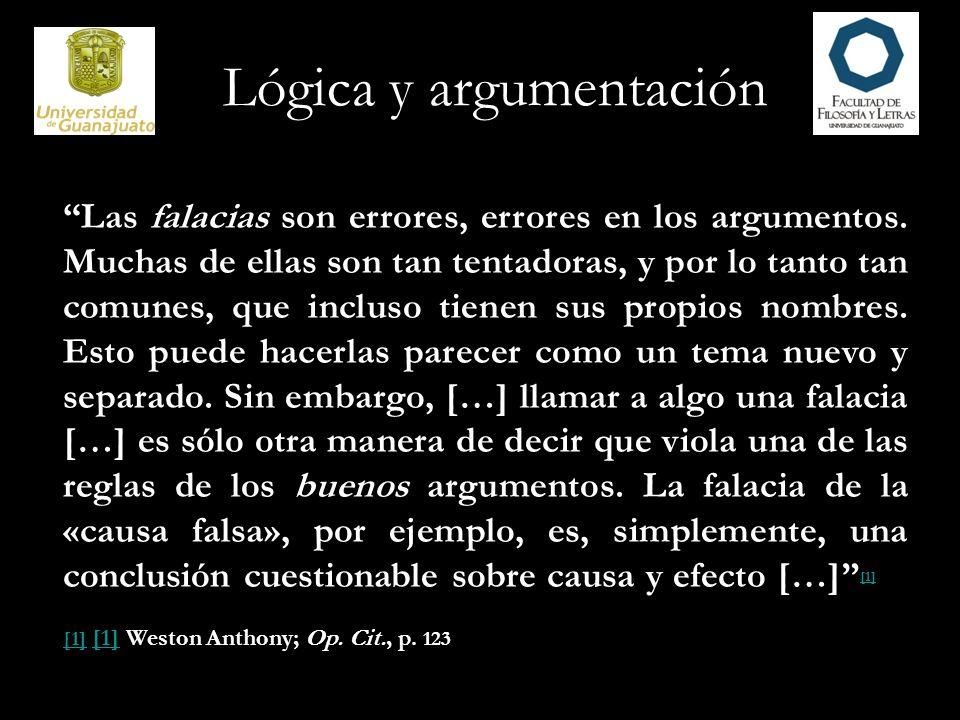 Lógica y argumentación En lógica, se acostumbra reservar el término falacia para los argumentos que, aun cuando sean incorrectos, resultan persuasivos de manera psicológica.