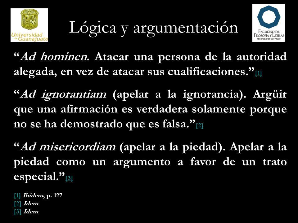 Lógica y argumentación Cometemos la falacia de accidente cuando pasamos rápida o descuidadamente de una generalización a un caso particular; el accidente inverso es la falacia que cometemos cuando vamos demasiado rápido hacia una generalización.