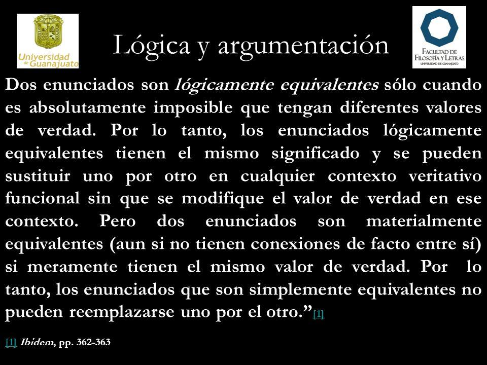 Lógica y argumentación Teoremas de De Morgan Hay dos equivalencias lógicas (esto es, bicondicionales lógicamente verdaderos) de cierto interés e importancia, que expresan las relaciones entre conjunción, disyunción y negación.