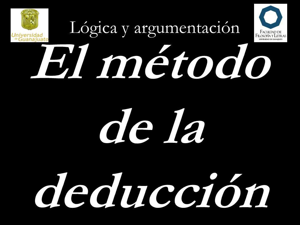 Lógica y argumentación El método de la deducción
