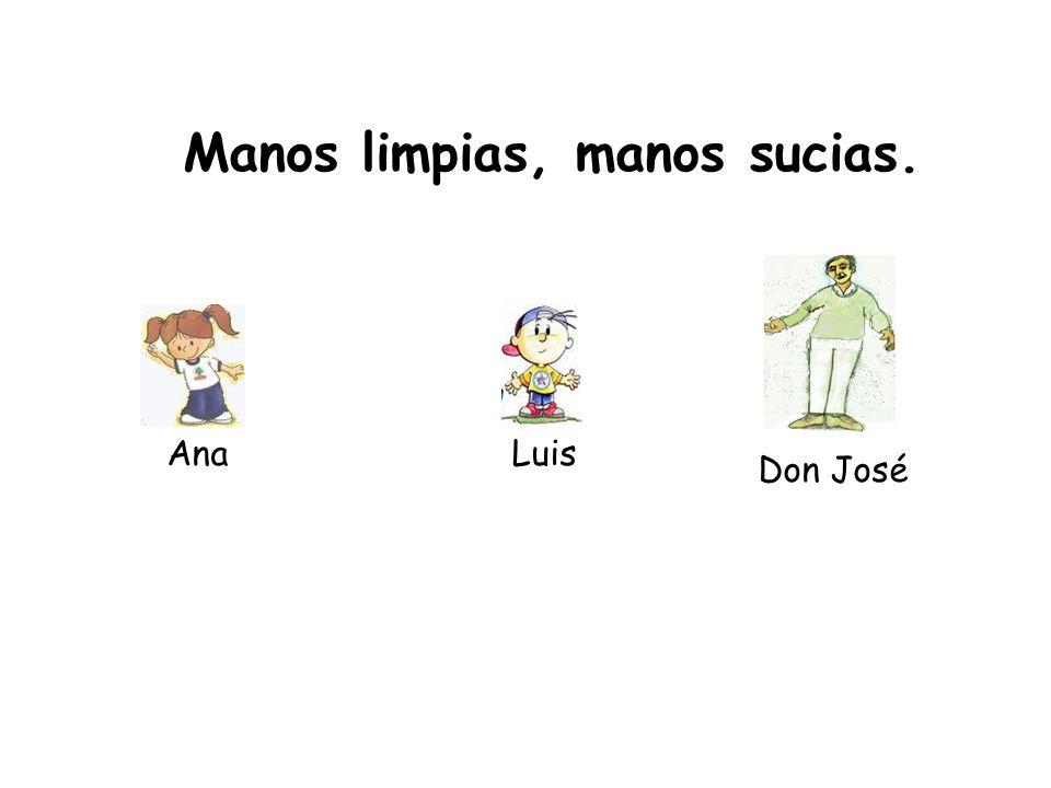 AnaLuis Don José Manos limpias, manos sucias.