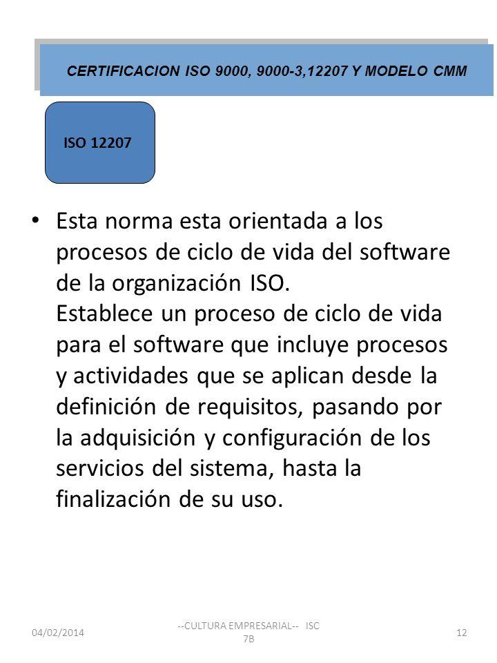 Esta norma esta orientada a los procesos de ciclo de vida del software de la organización ISO. Establece un proceso de ciclo de vida para el software
