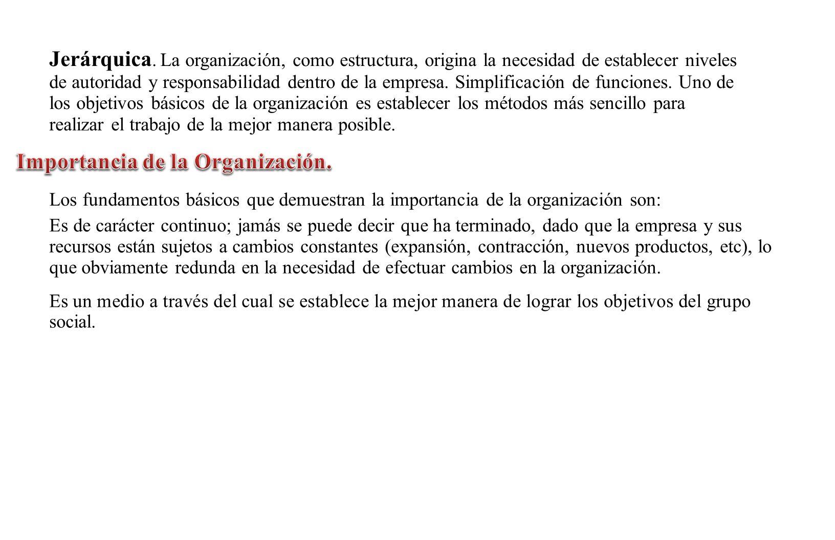3.Combinar el trabajo de los miembros de la organización de modo lógico y eficiente.