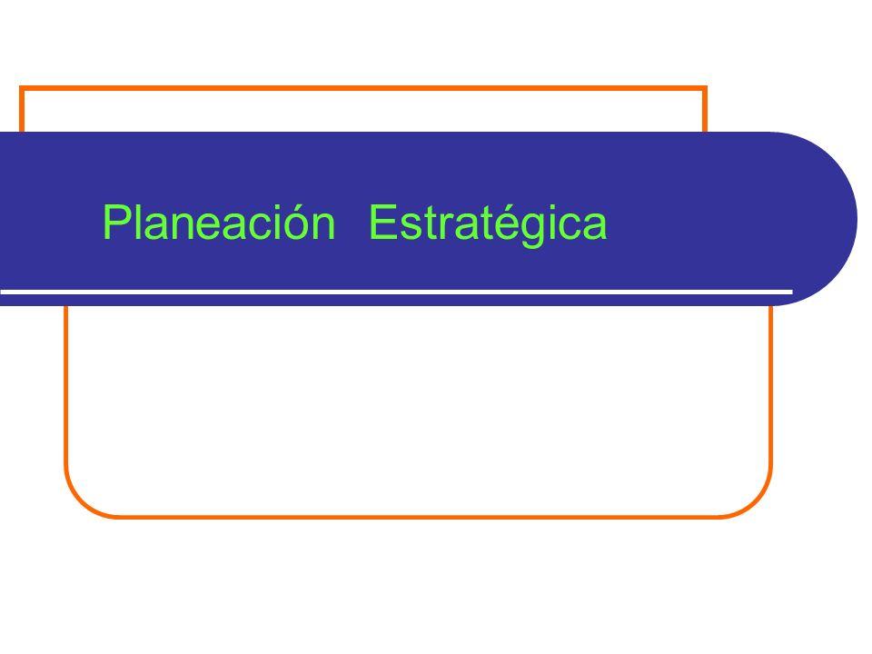 2 La Planeación Estratégica como parte de la Administración La Planeación Estratégica (PE) es un nuevo enfoque del proceso administrativo, más proactivo.