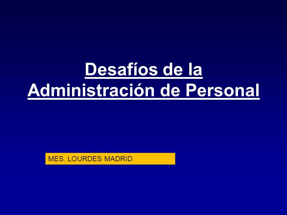 Desafíos de la Administración de Personal MES. LOURDES MADRID
