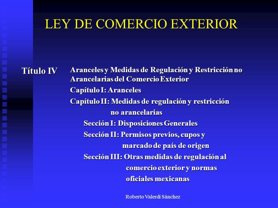 Roberto Valerdi Sánchez Título IV Aranceles y Medidas de Regulación y Restricción no Arancelarias del Comercio Exterior Capítulo I: Aranceles Capítulo