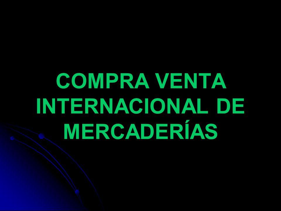 Los Contratos de Compra Venta Internacional de Mercaderías Prof.: Miguel Cabello A.