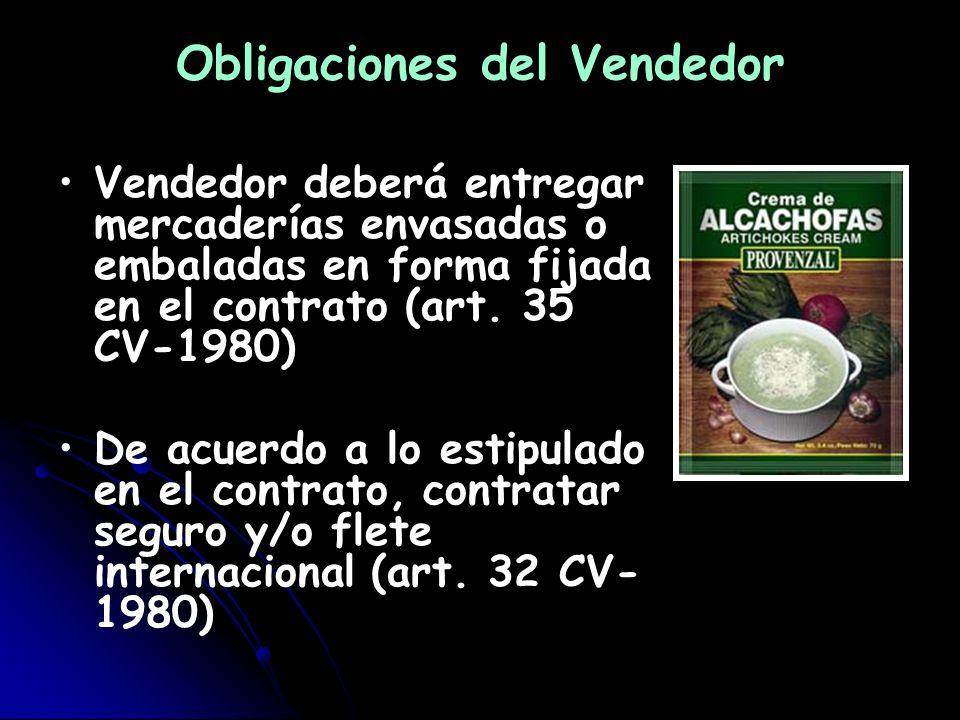 Obligaciones del Vendedor Vendedor deberá entregar mercaderías envasadas o embaladas en forma fijada en el contrato (art. 35 CV-1980) De acuerdo a lo