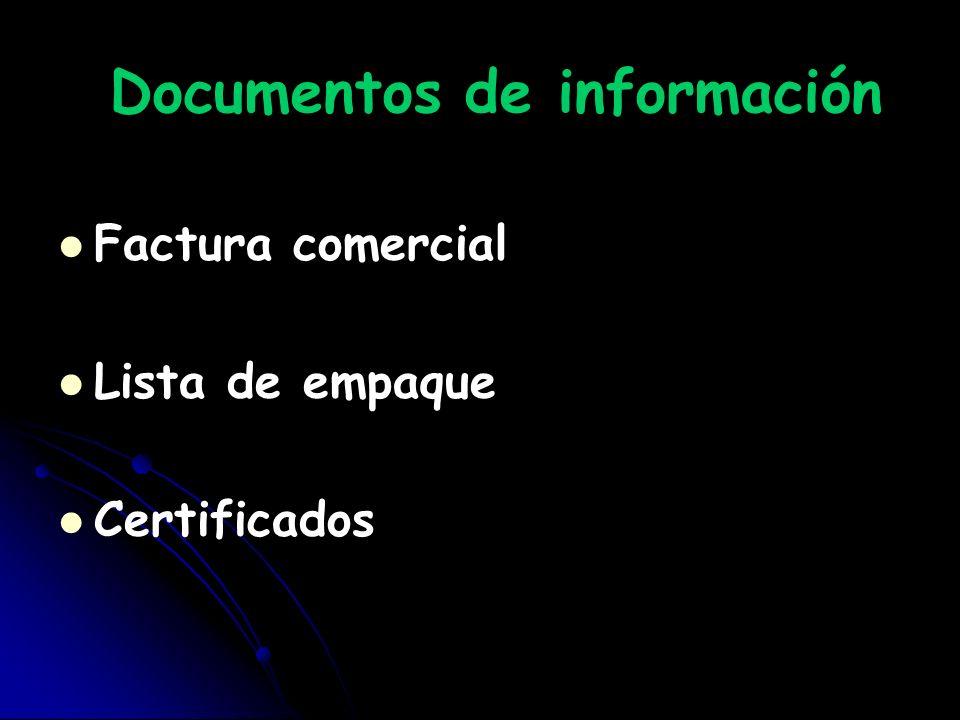 Documentos de información Factura comercial Lista de empaque Certificados