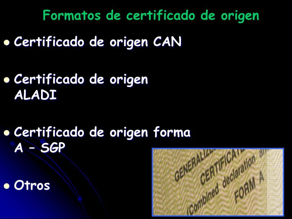 Formatos de certificado de origen Certificado de origen CAN Certificado de origen CAN Certificado de origen ALADI Certificado de origen ALADI Certific
