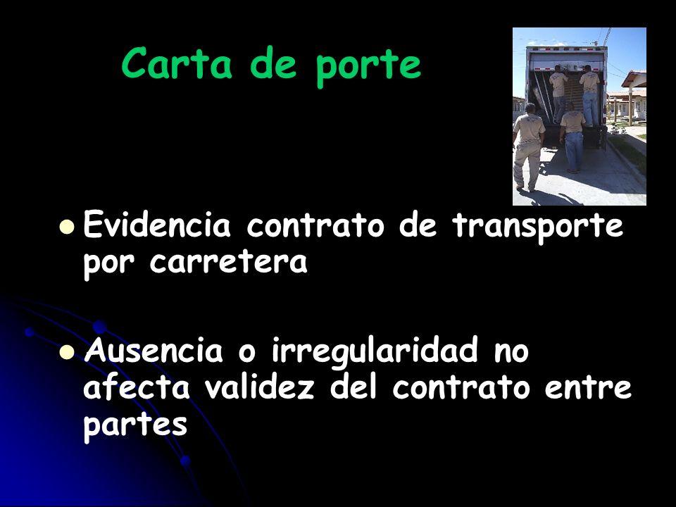 Carta de porte Evidencia contrato de transporte por carretera Ausencia o irregularidad no afecta validez del contrato entre partes