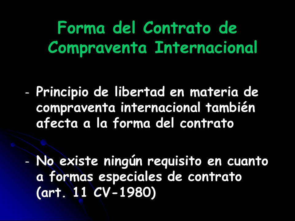 Forma del Contrato de Compraventa Internacional Los contratos pueden variar en complejidad según transacción En operaciones de confianza entre partes bastará un documento simple (orden u oferta) Operaciones más complejas, partes deberán redactar un documento contractual