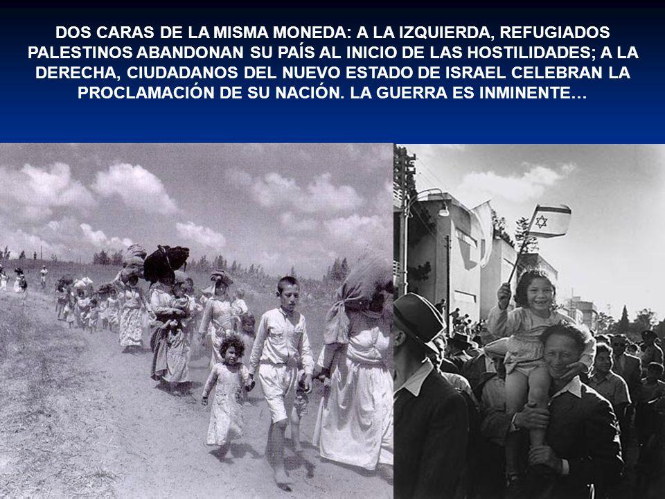 DOS CARAS DE LA MISMA MONEDA: A LA IZQUIERDA, REFUGIADOS PALESTINOS ABANDONAN SU PAÍS AL INICIO DE LAS HOSTILIDADES; A LA DERECHA, CIUDADANOS DEL NUEV