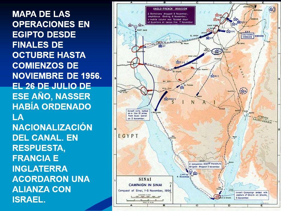 MAPA DE LAS OPERACIONES EN EGIPTO DESDE FINALES DE OCTUBRE HASTA COMIENZOS DE NOVIEMBRE DE 1956. EL 26 DE JULIO DE ESE AÑO, NASSER HABÍA ORDENADO LA N