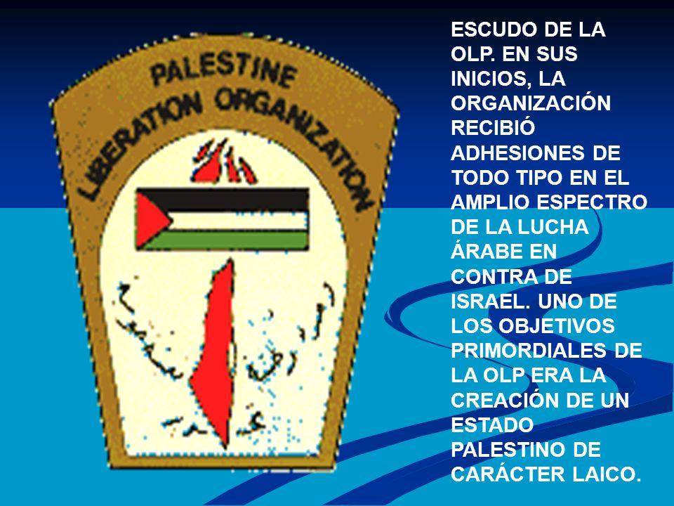 ESCUDO DE LA OLP. EN SUS INICIOS, LA ORGANIZACIÓN RECIBIÓ ADHESIONES DE TODO TIPO EN EL AMPLIO ESPECTRO DE LA LUCHA ÁRABE EN CONTRA DE ISRAEL. UNO DE