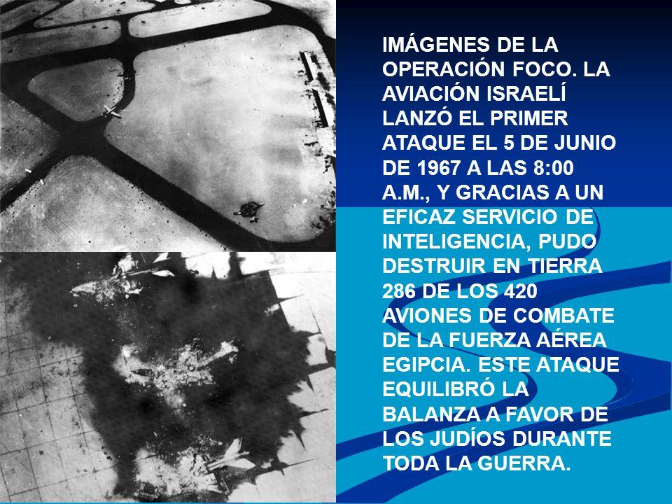 IMÁGENES DE LA OPERACIÓN FOCO. LA AVIACIÓN ISRAELÍ LANZÓ EL PRIMER ATAQUE EL 5 DE JUNIO DE 1967 A LAS 8:00 A.M., Y GRACIAS A UN EFICAZ SERVICIO DE INT