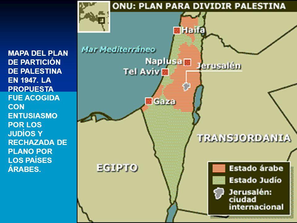 MAPA DEL PLAN DE PARTICIÓN DE PALESTINA EN 1947. LA PROPUESTA FUE ACOGIDA CON ENTUSIASMO POR LOS JUDÍOS Y RECHAZADA DE PLANO POR LOS PAÍSES ÁRABES.