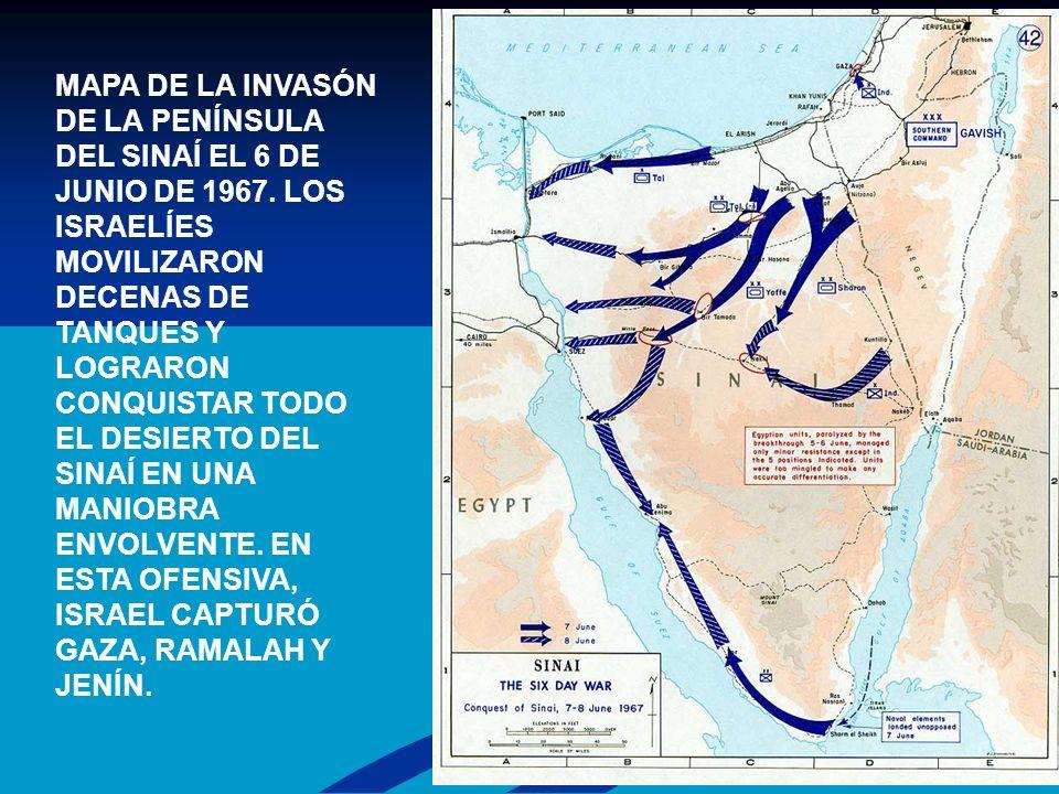 MAPA DE LA INVASÓN DE LA PENÍNSULA DEL SINAÍ EL 6 DE JUNIO DE 1967. LOS ISRAELÍES MOVILIZARON DECENAS DE TANQUES Y LOGRARON CONQUISTAR TODO EL DESIERT