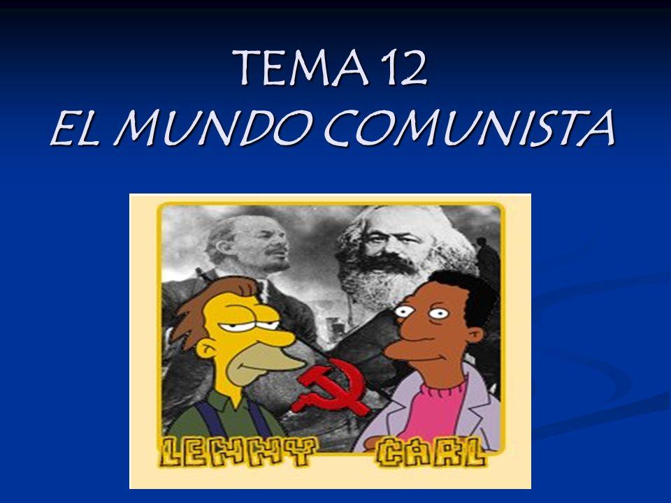 TEMA 12 EL MUNDO COMUNISTA
