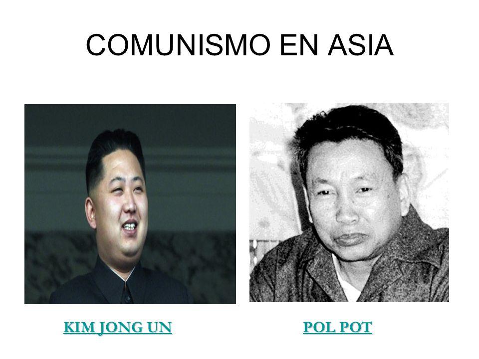 COMUNISMO EN ASIA KIM JONG UNPOL POT KIM JONG UNPOL POT