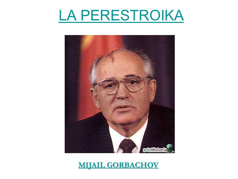 LA PERESTROIKA MIJAIL GORBACHOV MIJAIL GORBACHOV