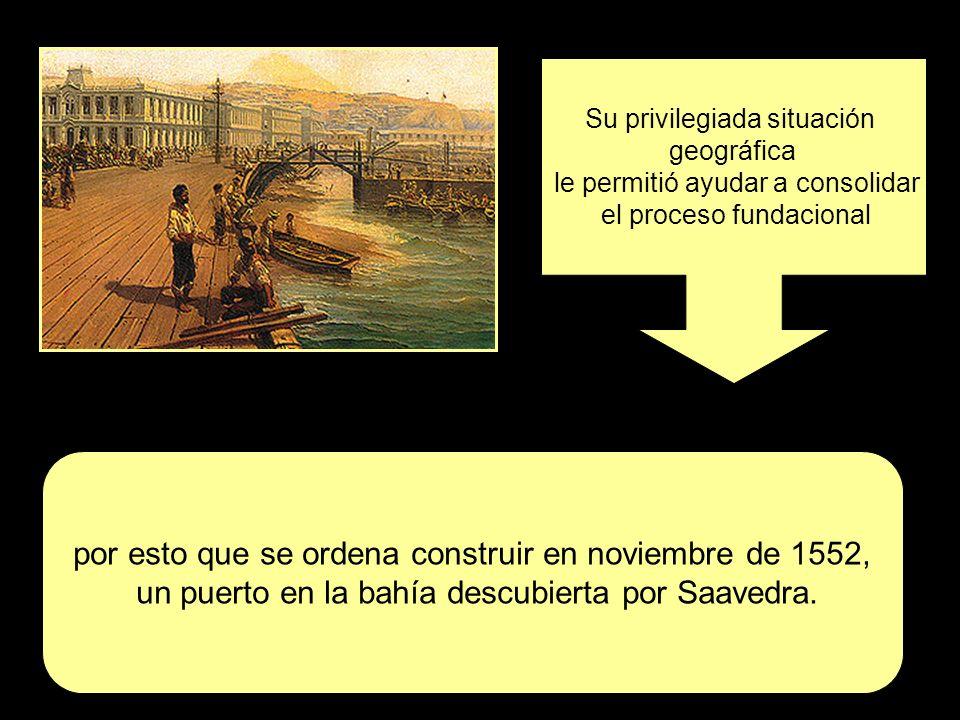 Su privilegiada situación geográfica le permitió ayudar a consolidar el proceso fundacional por esto que se ordena construir en noviembre de 1552, un