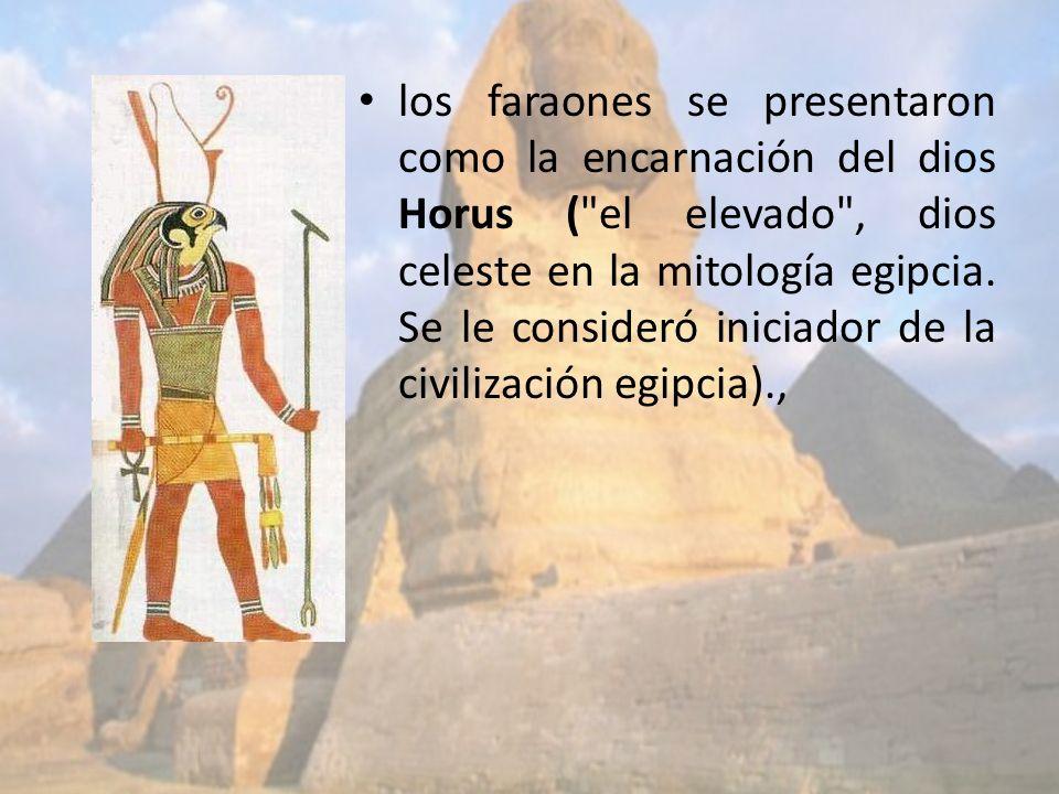 los faraones se presentaron como la encarnación del dios Horus (