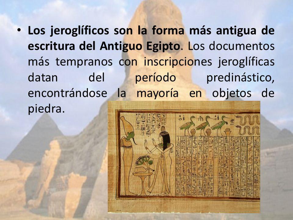 Los jeroglíficos son la forma más antigua de escritura del Antiguo Egipto. Los documentos más tempranos con inscripciones jeroglíficas datan del perío