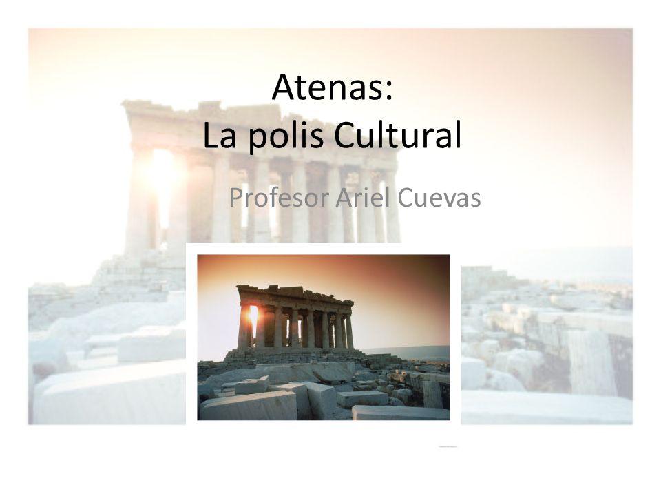 Atenas: La polis Cultural Profesor Ariel Cuevas