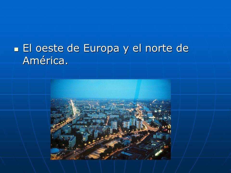 El oeste de Europa y el norte de América. El oeste de Europa y el norte de América.