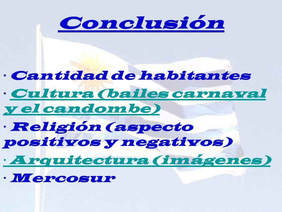 Conclusión · Cantidad de habitantes · Cultura (bailes carnaval y el candombe)Cultura (bailes carnaval y el candombe) · Religión (aspecto positivos y n