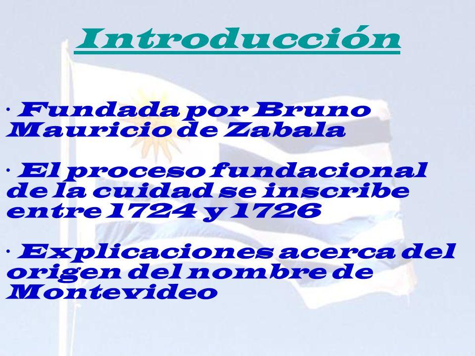 Introducción · Fundada por Bruno Mauricio de Zabala · El proceso fundacional de la cuidad se inscribe entre 1724 y 1726 · Explicaciones acerca del ori